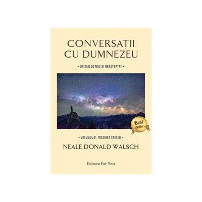 Conversatii cu Dumnezeu vol. 4. Trezirea speciei
