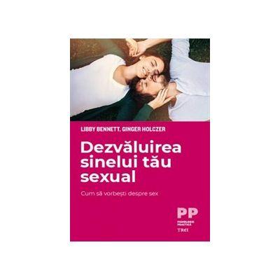 Dezvaluirea sinelui tau sexual. Cum sa vorbesti despre sex