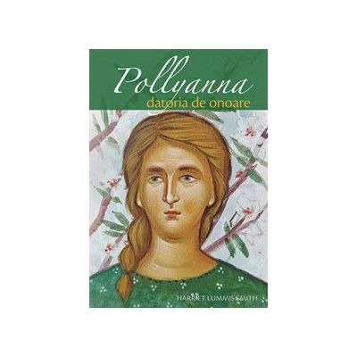 Pollyanna – datoria de onoare, volum 5