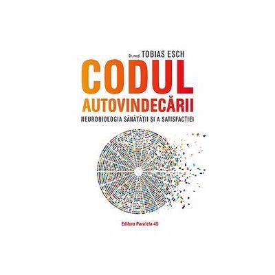 Codul autovindecarii - neurobiologia sanatatii si a satisfactiei