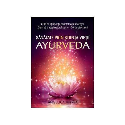 Sanatate prin stiinta vietii - Ayurveda