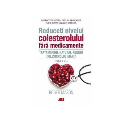 Reduceti nivelul colesterolului fara medicamente