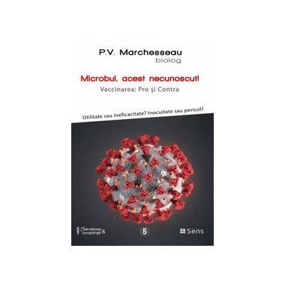 Microbul, acest necunoscut. Vaccinarea: Pro si Contra