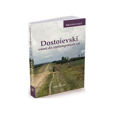 Dostoievski vazut de contemporanii sai