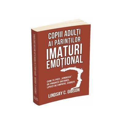 Copiii adulti ai parintilor imaturi emotional