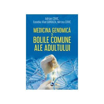 Medicina genomica si bolile comune ale adultului