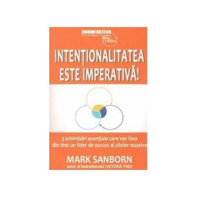 Intentionalitatea este imperativa!