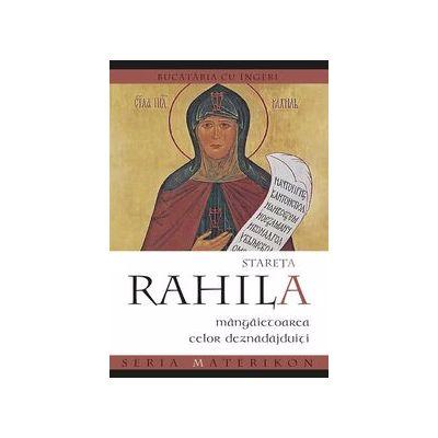 Stareta Rahila, mangaietoarea celor deznadajduiti. Bucatăria cu ingeri