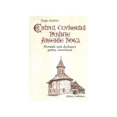 Chipul Cuviosului Parinte Arsenie Boca. Premisele unei dezbateri pentru canonizare