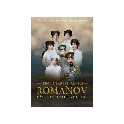 Sfintii Tari Mucenici Romanov - Cand pietrele vorbesc